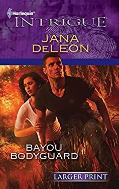Bayou Bodyguard 9780373746125