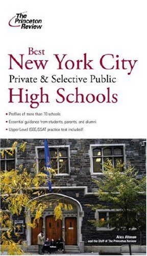 Best New York City Private and Selective Public Schools 9780375764974