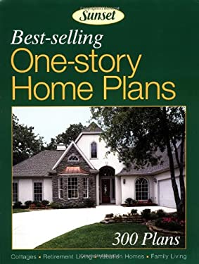 Best Selling One Story Home Plans By Sunset Books