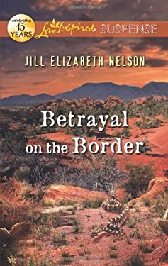 Betrayal on the Border 9780373445165