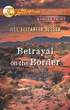 Betrayal on the Border 9780373675371