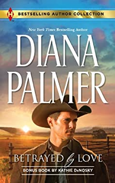 Betrayed by Love: Betrayed by Love\The Rough and Ready Rancher 9780373180592