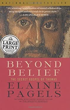 Beyond Belief: The Secret Gospel of Thomas 9780375433429