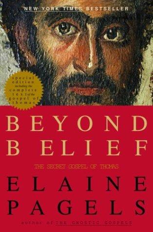 Beyond Belief: The Secret Gospel of Thomas 9780375501562