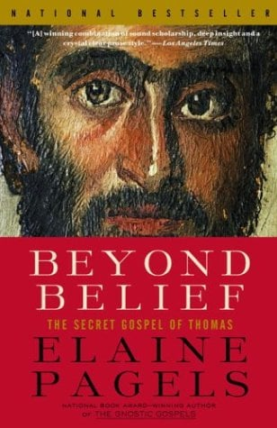 Beyond Belief: The Secret Gospel of Thomas 9780375703164
