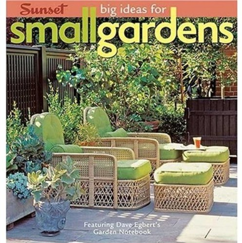 Big Ideas for Small Gardens: Featuring Dave Egbert's Garden Notebook 9780376030955