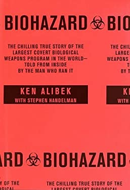 Biohazard: The Chilling True Story of the Largest Covert Biological Weapons Program in the World - Told from the Inside by the Ma 9780375502316