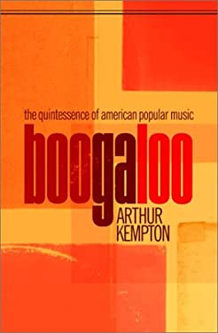 Boogaloo: The Quintessence of American Popular Music 9780375406126