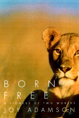 Born Free: A Lioness of Two Worlds 9780375714382