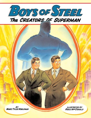 Boys of Steel: The Creators of Superman 9780375838026