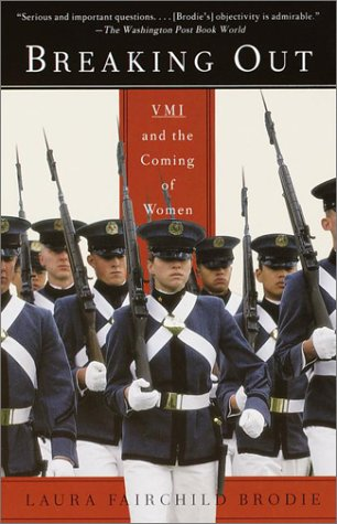 Breaking Out: VMI and the Coming of Women 9780375705816