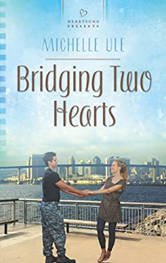 Bridging Two Hearts 9780373486458