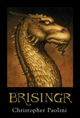 Brisingr: Or, the Seven Promises of Eragon Shadeslayer and Saphira Bjartskular