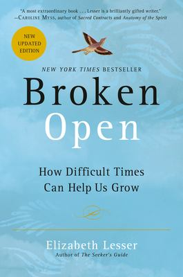 Broken Open: How Difficult Times Can Help Us Grow 9780375759918
