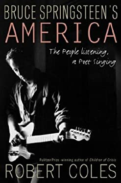 Bruce Springsteen's America: The People Listening, a Poet Singing 9780375505591