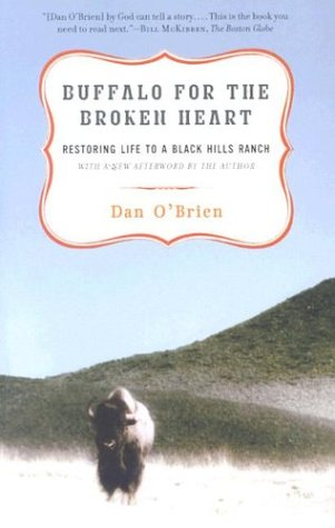 Buffalo for the Broken Heart: Restoring Life to a Black Hills Ranch 9780375761393