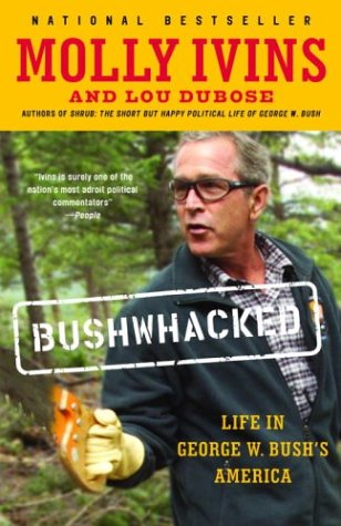 Bushwhacked: Life in George W. Bush's America 9780375713118