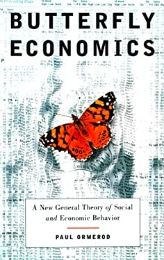 Butterfly Economics: A New General Theory of Social and Economic Behavior 9780375407659