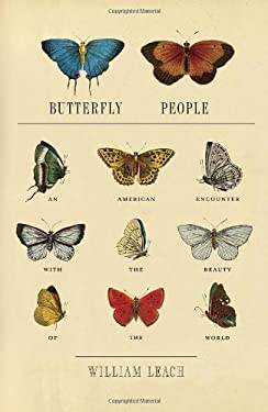 Butterfly People: An American Encounter with the Beauty of the World 9780375422935