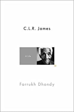 C.L.R. James: A Life 9780375421006