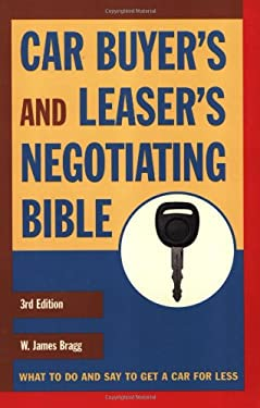 Car Buyer's and Leaser's Negotiating Bible, Third Edition 9780375720673