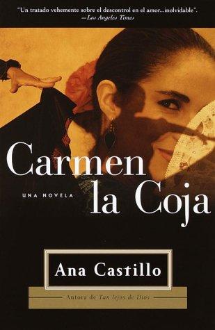 Carmen La Coja: Una Novela 9780375724688