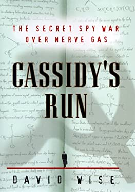 Cassidy's Run: The Secret Spy War Over Nerve Gas 9780375501531