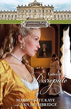Castonbury Park: Ladies of Disrepute: The Lady Who Broke the Rules\Lady of Shame 9780373777945