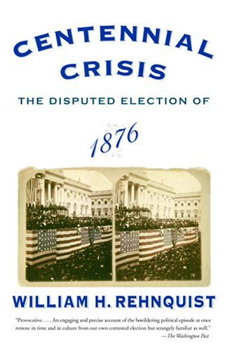 Centennial Crisis: The Disputed Election of 1876 9780375713217
