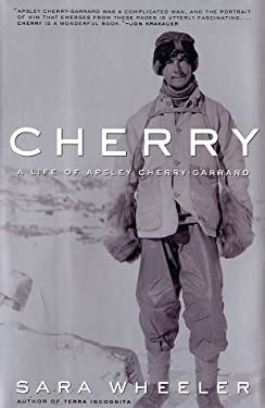 Cherry: A Life of Apsley Cherry-Garrard 9780375503283