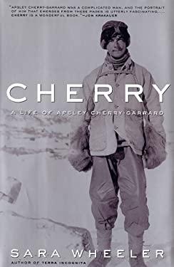 Cherry: A Life of Apsley Cherry-Garrard 9780375503283