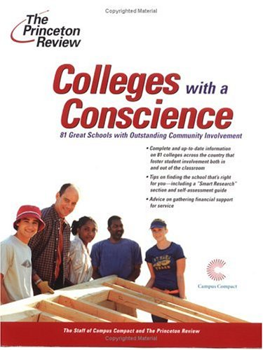 Colleges with a Conscience: 81 Great Schools with Outstanding Community Involvement 9780375764806