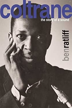 Coltrane: The Story of a Sound 9780374126063