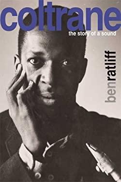 Coltrane: The Story of a Sound 9780374126063