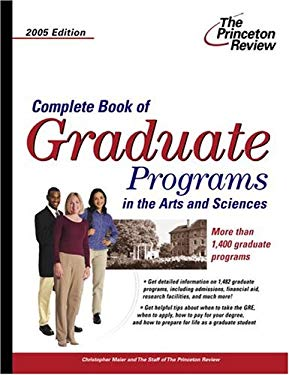 Complete Book of Graduate Programs in the Arts and Sciences 2005 9780375764325