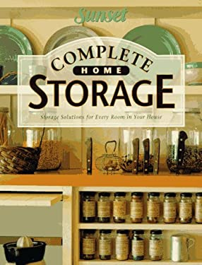Complete Home Storage: The Perfect Storage Solutions for Your Home 9780376017659
