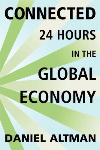 Connected: 24 Hours in the Global Economy 9780374135324