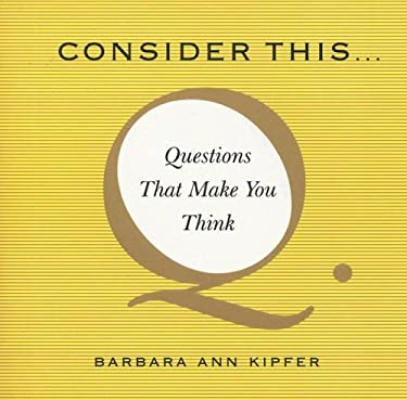 Consider This...: Questions That Make You Think 9780375721984