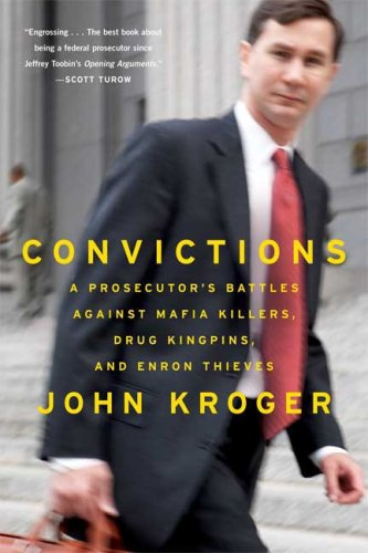 Convictions: A Prosecutor's Battles Against Mafia Killers, Drug Kingpins, and Enron Thieves 9780374531775