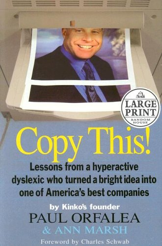 Copy This!: Lessons from a Hyperactive Dyslexic Who Turned a Bright Idea Into One of America's Best Companies 9780375728402