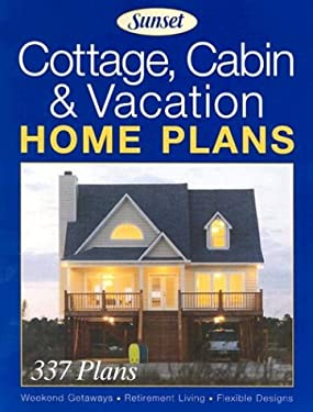 Cottage, Cabin & Vacation Home Plans 9780376010612