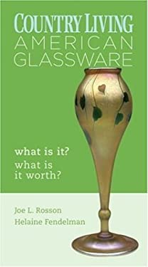 Country Living American Glassware: What Is It? What Is It Worth?