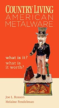 Country Living American Metalware: What Is It? What Is It Worth? 9780375721182