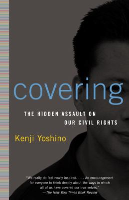 Covering: The Hidden Assault on Our Civil Rights 9780375760211