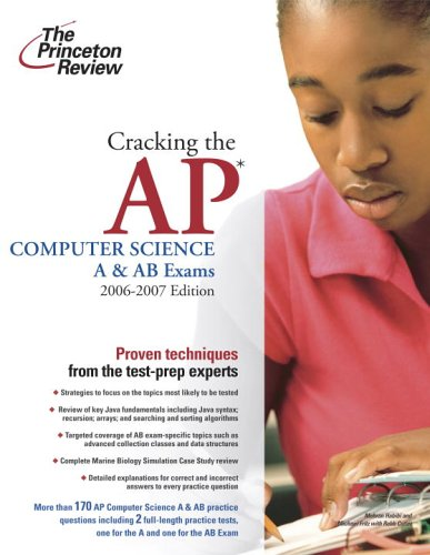 Cracking the AP Computer Science A & AB Exams 9780375765285