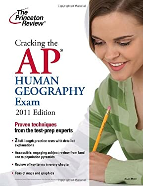 Cracking the AP Human Geography Exam, 2011 Edition 9780375427770