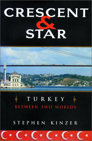 Crescent and Star: Turkey Between Two Worlds 9780374528669