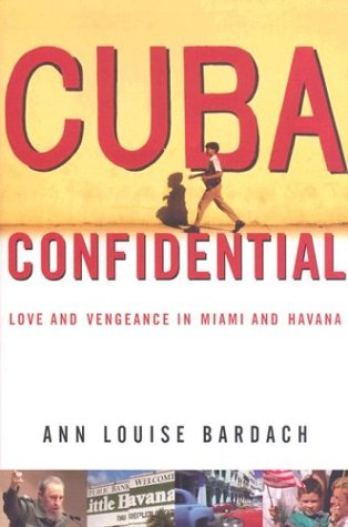 Cuba Confidential: Love and Vengeance in Miami and Havana 9780375504891