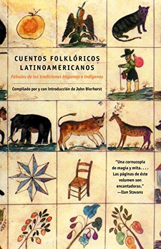 Cuentos Folkloricos Latinoamericanos: F?bulas de Las Tradiciones Hispanas E Ind?genas 9780375713972
