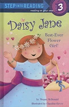 Daisy Jane, Best-Ever Flower Girl 9780375931109